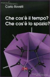 Che Cos'è il Tempo? Che Cos'è lo Spazio? Book Cover