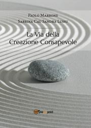 La Via della Creazione Consapevole Book Cover