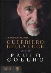 Il Guerriero della Luce - Vita di Paulo Coelho Book Cover